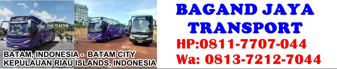 BAGAND JAYA TRANSPORT - SEWA BUS PARIWISATA BATAM Hp.0811-7707-044